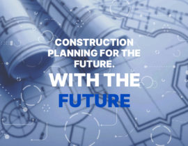 Construction Planning for the Future, Using the Future