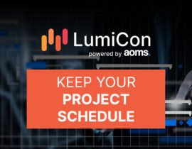 Keep Your Project Running on Schedule with LumiCon